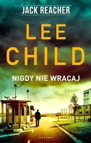 okładka Nigdy nie wracaj Jack Reacher, Książka   Lee Child