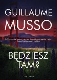 okładka Będziesz tam?, Książka | Guillaume Musso