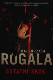 okładka Ostatni skok, Książka | Małgorzata Rogala