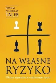 okładka Na własne ryzyko Ukryte asymetrie w codziennym życiu, Książka | Nassim Nicholas  Taleb