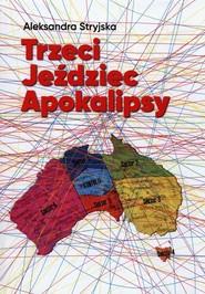 okładka Trzeci Jeździec Apokalipsy, Książka | Stryjska Aleksandra