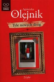 okładka Tyle nowych dróg, Książka | Agnieszka Olejnik
