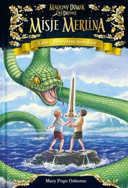 okładka Lato z potworem morskim Misje Merlina 3 Magiczny domek na drzewie, Książka   Mary Pope Osborne