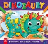 okładka Dinozaury Malowanka z ruchomymi oczkami, Książka | Kajdana Sylwia