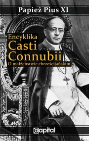 okładka Encyklika Casti connubii O małżeństwie chrześcijańskim, Książka | Pius XI Papież