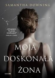 okładka Moja doskonała żona, Książka | Downing Samantha