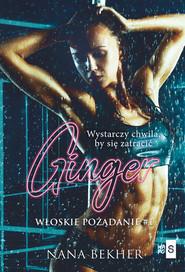 okładka Ginger Włoskie pożądanie1, Książka | Bekher Nana