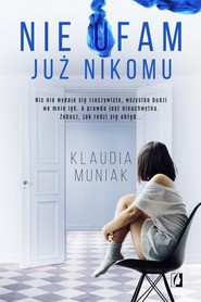 okładka Nie ufam już nikomu, Książka   Klaudia Muniak