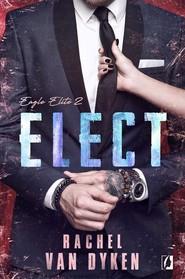 okładka Elect Eagle Elite Tom 2, Książka | Dyken Rachel Van