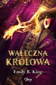 okładka Waleczna królowa Tom 4, Książka | King Emily