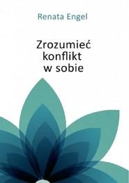 okładka Zrozumieć konflikt w sobie, Książka | Engel Renata