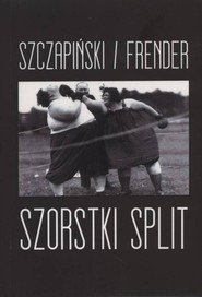 okładka Szorstki split, Książka | / Frender Szczapiński