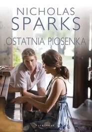 okładka Ostatnia piosenka, Książka   Nicholas Sparks