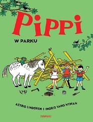 okładka Pippi w parku, Książka | Astrid Lindgren
