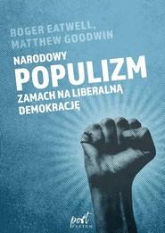 okładka Narodowy populizm Zamach na liberalną demokrację, Książka | Matthew Goodwin, Roger Eatwell