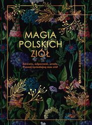 okładka Magia polskich ziół, Książka | Machałek Patrycja