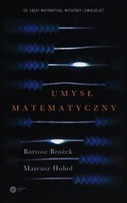 okładka Umysł matematyczny, Książka | Bartosz Brożek, Mateusz Hohol