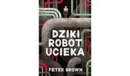 okładka Dziki robot ucieka, Książka | Brown Peter
