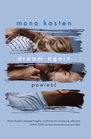 okładka Dream again, Książka | Mona  Kasten