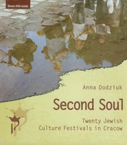 okładka Second Soul Twenty Jewish Culture Festivals in Cracow, Książka | Dodziuk Anna