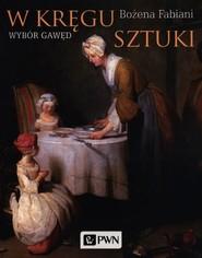 okładka W kręgu sztuki Wybór gawęd, Książka | Bożena Fabiani