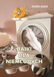 okładka Bajki dla niemłodych, Książka   Joanna Baran