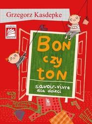 okładka Bon czy ton, Książka | Grzegorz Kasdepke