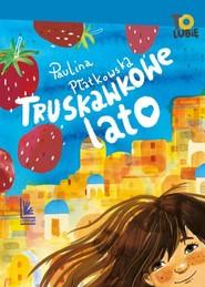 okładka Truskawkowe lato, Książka | Paulina Płatkowska