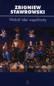 okładka Wokół idei wspólnoty, Książka | Zbigniew Stawrowski