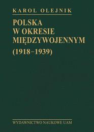 okładka Polska w okresie międzywojennym (1918-1939), Książka | Olejnik Karol