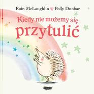 okładka Kiedy nie możemy się przytulić, Książka | Eoin McLaughlin