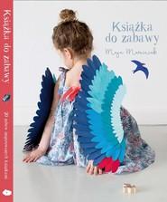 okładka Książka do zabawy, Książka | Marciniak Maja