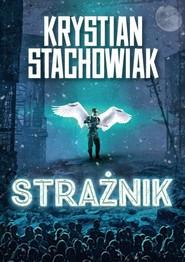 okładka Strażnik, Książka | Stachowiak Krystian