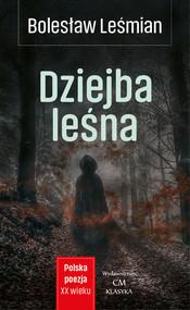 okładka Dziejba leśna, Książka   Bolesław  Leśmian