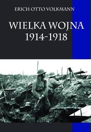 okładka Wielka Wojna 1914-1918, Książka | Erich Otto Volkmann