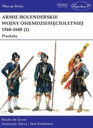 okładka Armie holenderskie wojny osiemdziesięcioletniej 1568-1648 (1) Piechota, Książka   de Groot Bouko