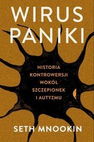 okładka Wirus paniki Historia kontrowersji wokół szczepionek i autyzmu, Książka | Seth Mnookin
