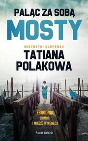okładka Paląc za sobą mosty, Książka   Polakowa Tatiana