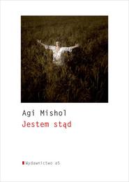 okładka Jestem stąd Wiersze, Książka | Mishol Agi