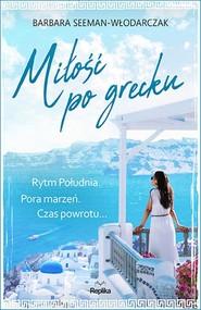 okładka Miłość po grecku, Książka | Seeman-Włodarczak Barbara