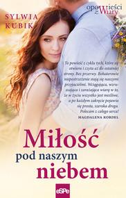 okładka Miłość pod naszym niebem, Książka | Sylwia Kubik