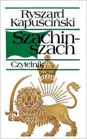 okładka Szachinszach, Książka | Ryszard Kapuściński