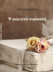 okładka W pajęczynie wspomnień, Książka | Helena Pasławska