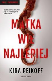 okładka Matka wie najlepiej, Książka   Peikoff Kira