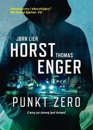 okładka Punkt zero, Książka | Jorn Lier Horst, Thomas  Enger