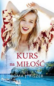 okładka Kurs na miłość Wielkie Litery, Książka   Roma J. Fiszer