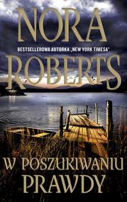 okładka W poszukiwaniu prawdy Wielkie Litery, Książka | Nora Roberts