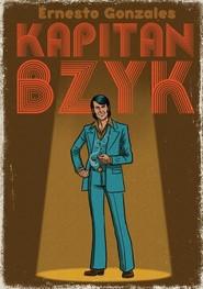 okładka Kapitan Bzyk, Książka | Gonzales Ernesto