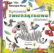 okładka Rymowane zwierzątkowo zbiorowo, Książka | Katarzyna  Moryc