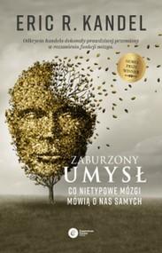 okładka Zaburzony umysł Co nietypowe mózgi mówią o nas samych, Książka   Kandell Eric